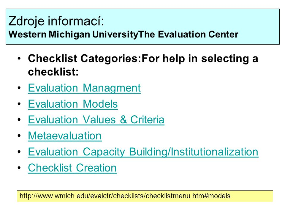 Zdroje informací: Western Michigan UniversityThe Evaluation Center