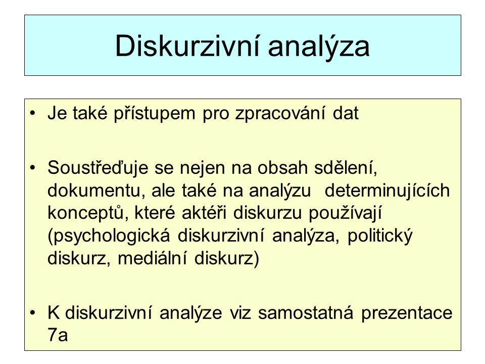 Diskurzivní analýza Je také přístupem pro zpracování dat