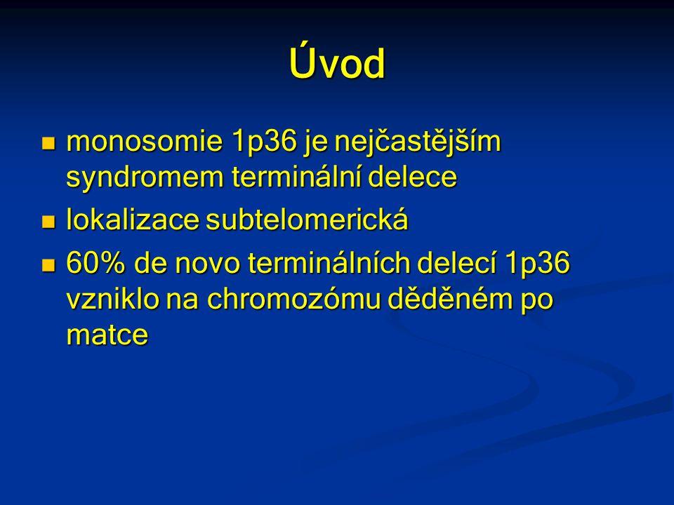 Úvod monosomie 1p36 je nejčastějším syndromem terminální delece