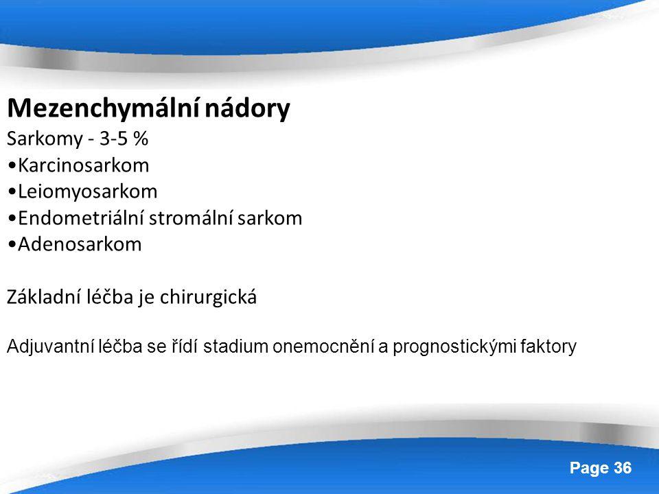Mezenchymální nádory Sarkomy - 3-5 % Karcinosarkom Leiomyosarkom