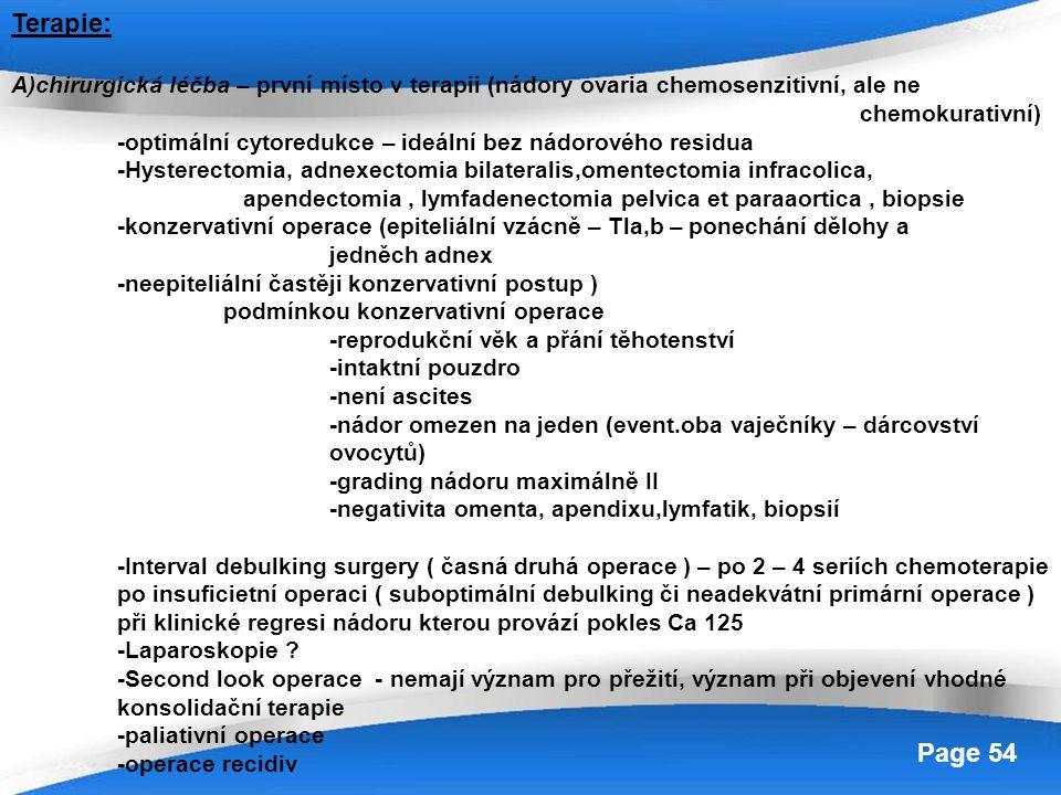 Terapie: A)chirurgická léčba – první místo v terapii (nádory ovaria chemosenzitivní, ale ne. chemokurativní)
