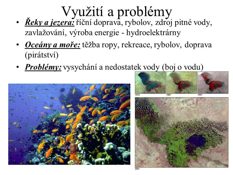Využití a problémy Řeky a jezera: říční doprava, rybolov, zdroj pitné vody, zavlažování, výroba energie - hydroelektrárny.