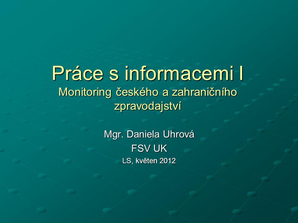 Práce s informacemi I Monitoring českého a zahraničního zpravodajství