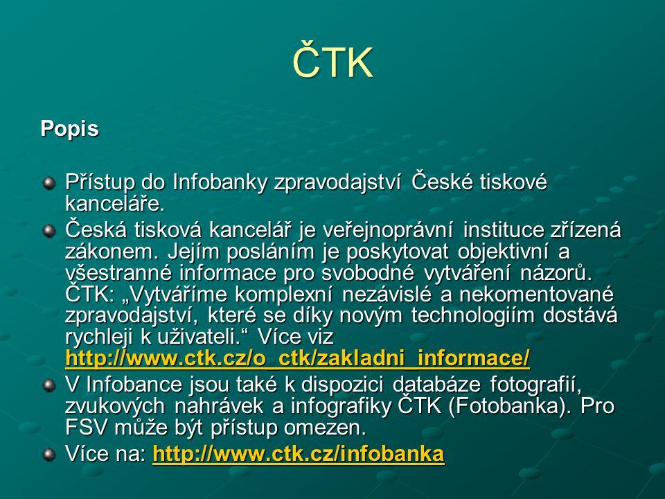 ČTK Popis Přístup do Infobanky zpravodajství České tiskové kanceláře.