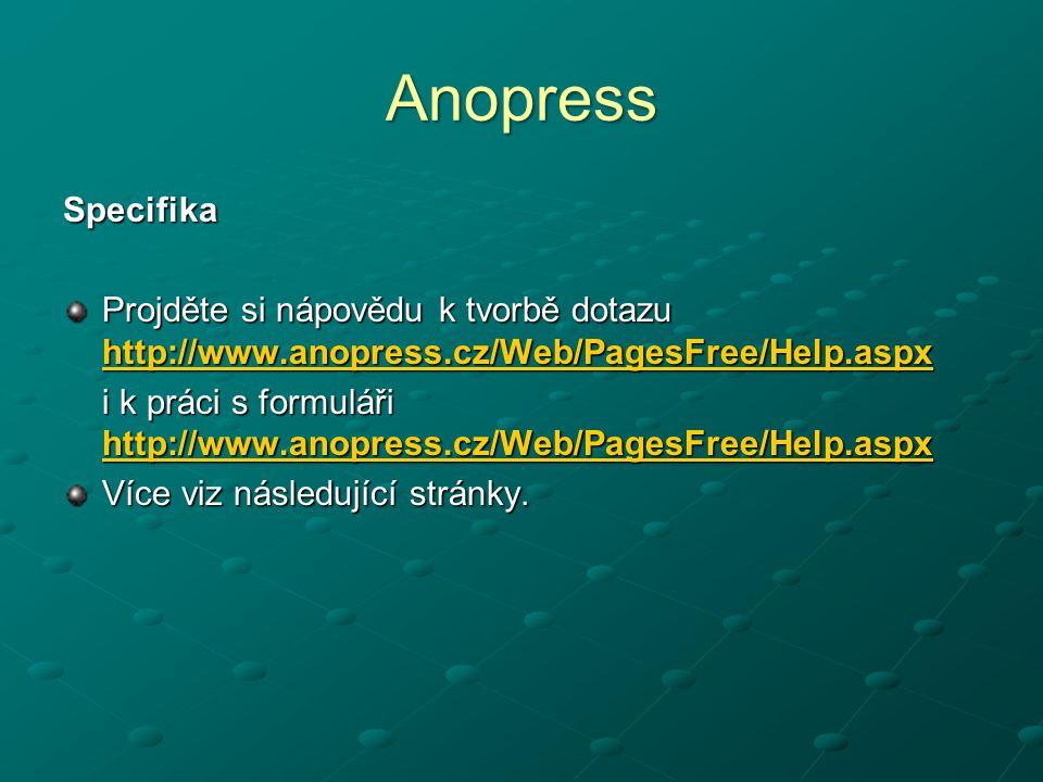 Anopress Specifika. Projděte si nápovědu k tvorbě dotazu http://www.anopress.cz/Web/PagesFree/Help.aspx.
