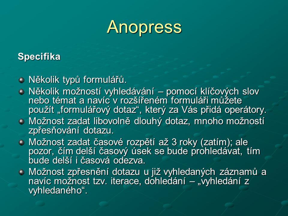 Anopress Specifika Několik typů formulářů.