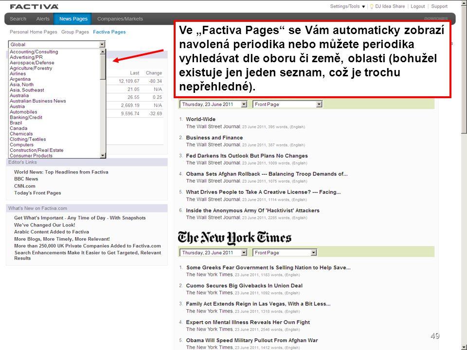 """Ve """"Factiva Pages se Vám automaticky zobrazí navolená periodika nebo můžete periodika vyhledávat dle oboru či země, oblasti (bohužel existuje jen jeden seznam, což je trochu nepřehledné)."""