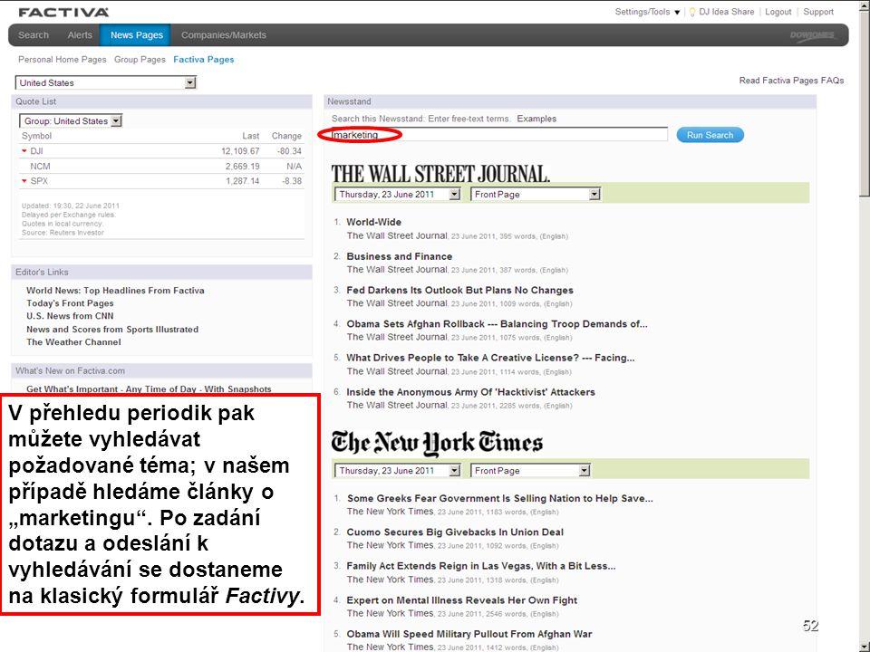 """V přehledu periodik pak můžete vyhledávat požadované téma; v našem případě hledáme články o """"marketingu . Po zadání dotazu a odeslání k vyhledávání se dostaneme na klasický formulář Factivy."""