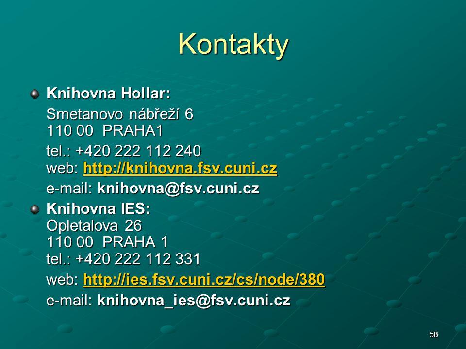 Kontakty Knihovna Hollar: Smetanovo nábřeží 6 110 00 PRAHA1
