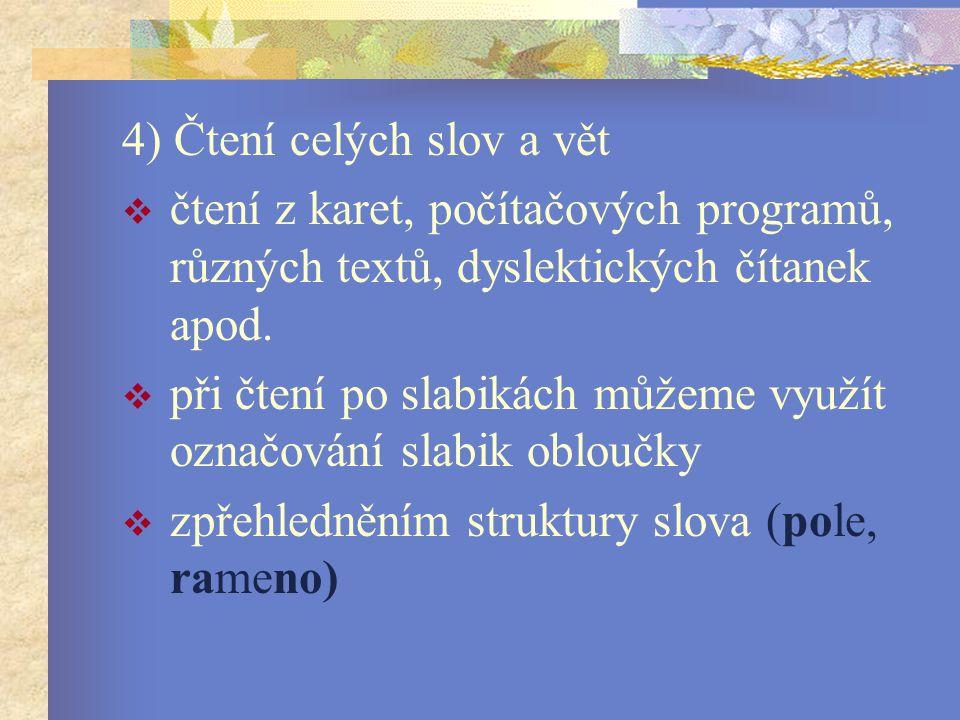 4) Čtení celých slov a vět