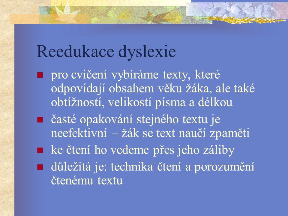 Reedukace dyslexie pro cvičení vybíráme texty, které odpovídají obsahem věku žáka, ale také obtížností, velikostí písma a délkou.