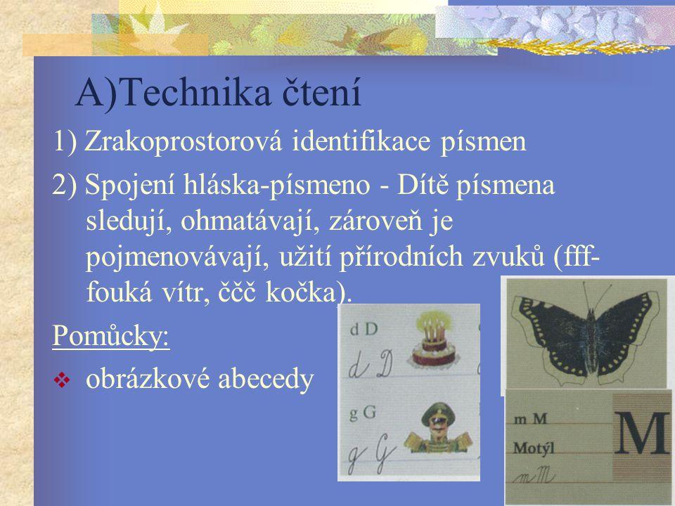 A)Technika čtení 1) Zrakoprostorová identifikace písmen