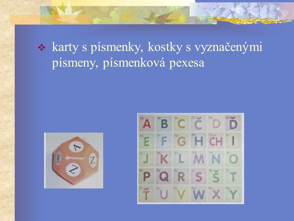 karty s písmenky, kostky s vyznačenými písmeny, písmenková pexesa