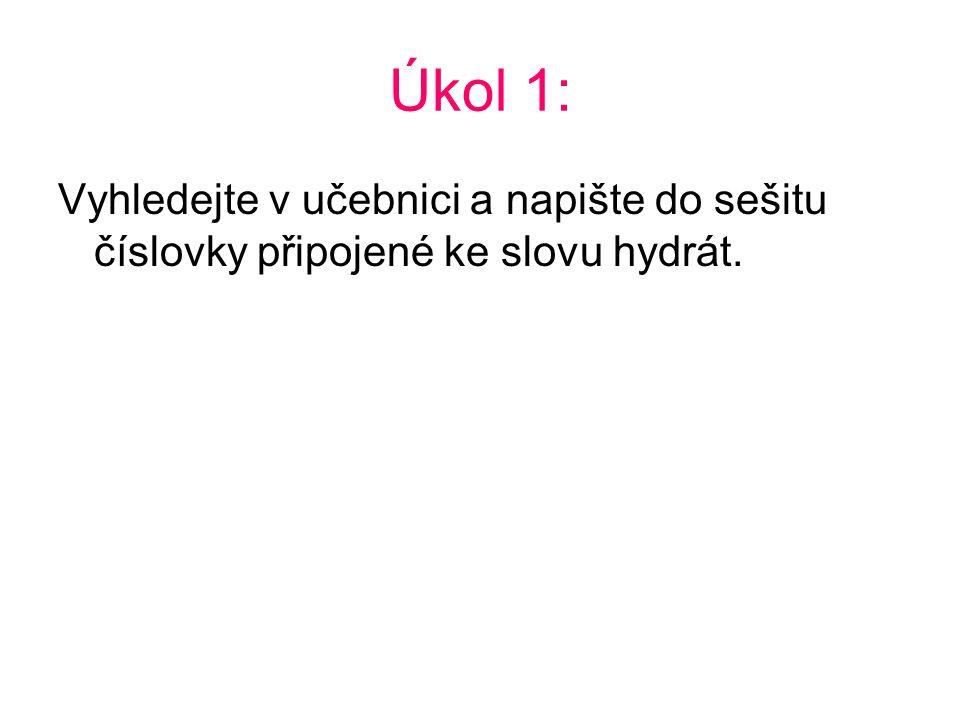 Úkol 1: Vyhledejte v učebnici a napište do sešitu číslovky připojené ke slovu hydrát.