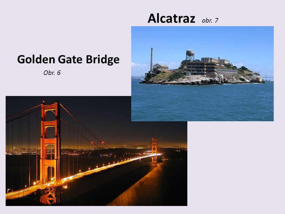 Alcatraz obr. 7 Golden Gate Bridge Obr. 6