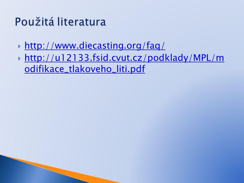 Použitá literatura http://www.diecasting.org/faq/