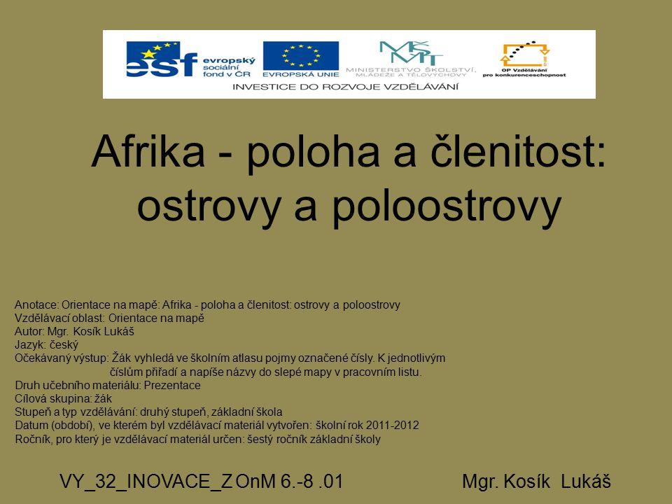 Afrika - poloha a členitost: ostrovy a poloostrovy