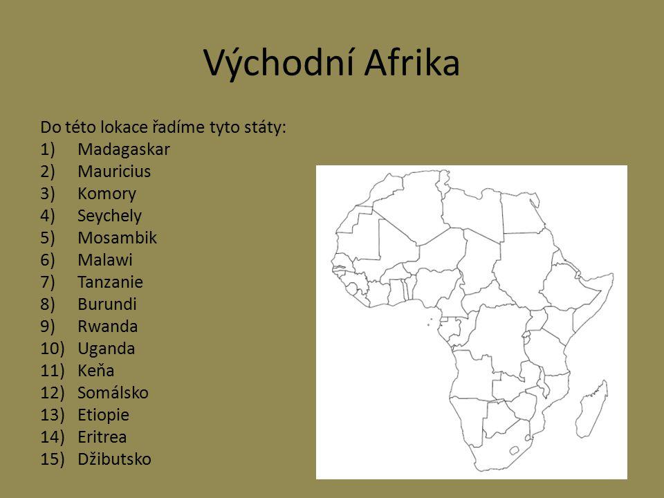Východní Afrika Do této lokace řadíme tyto státy: Madagaskar Mauricius