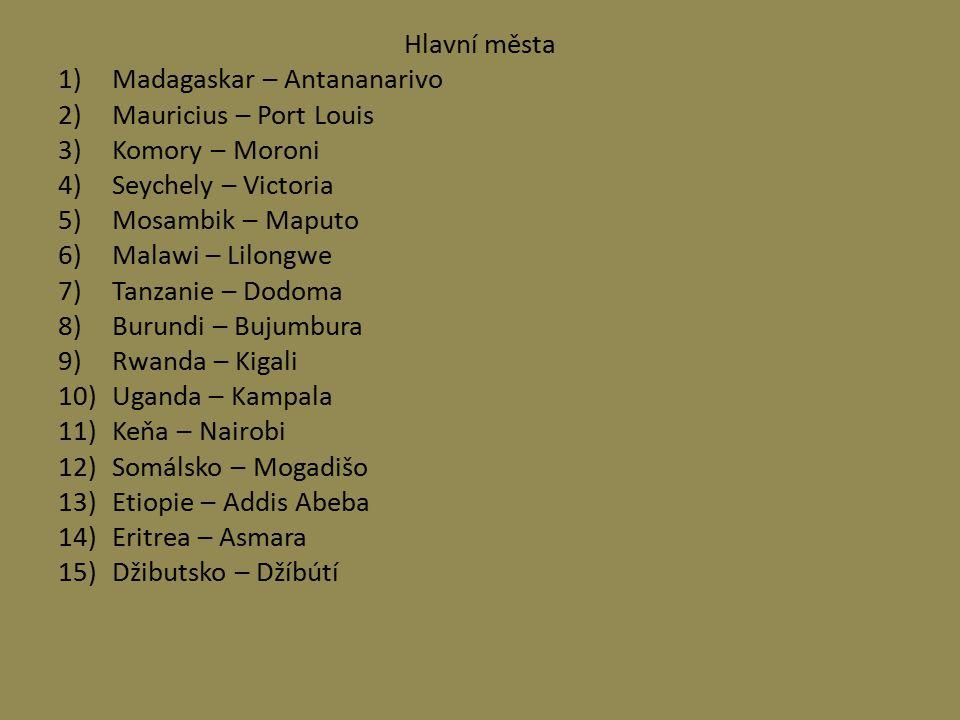 Hlavní města Madagaskar – Antananarivo. Mauricius – Port Louis. Komory – Moroni. Seychely – Victoria.