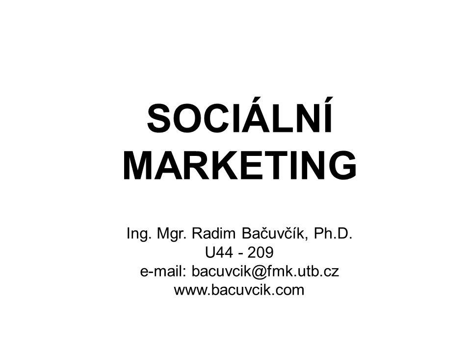 SOCIÁLNÍ MARKETING Ing. Mgr. Radim Bačuvčík, Ph.D. U44 - 209