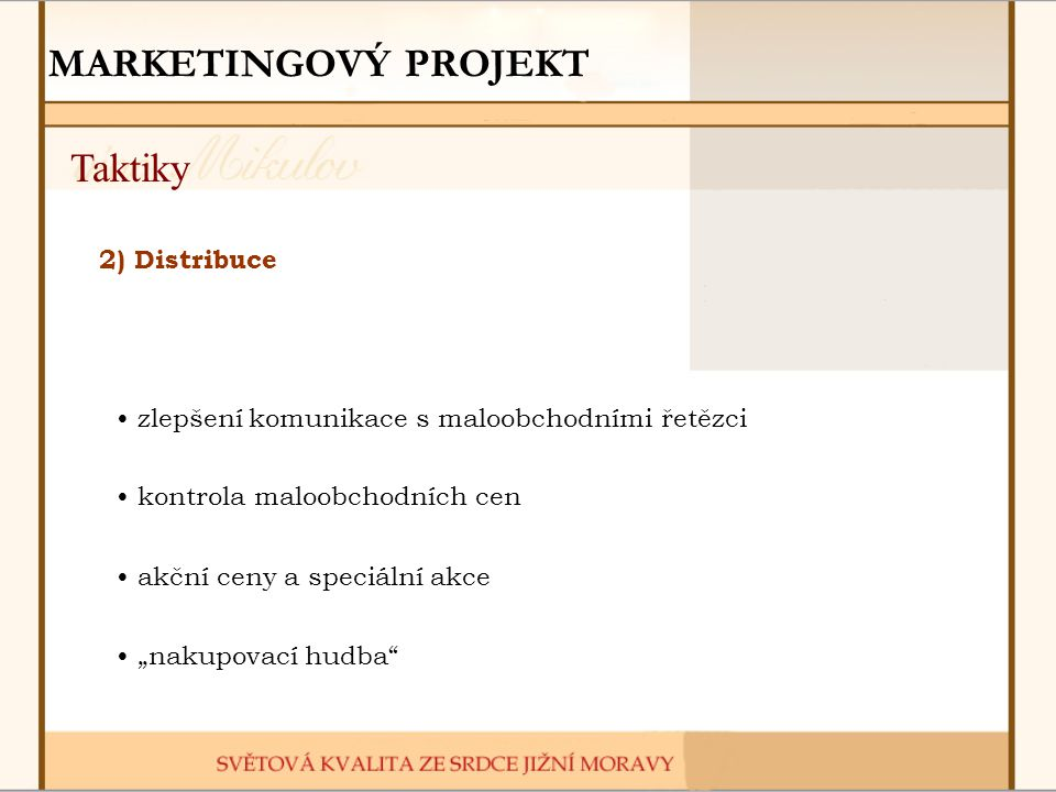 MARKETINGOVÝ PROJEKT Taktiky 2) Distribuce