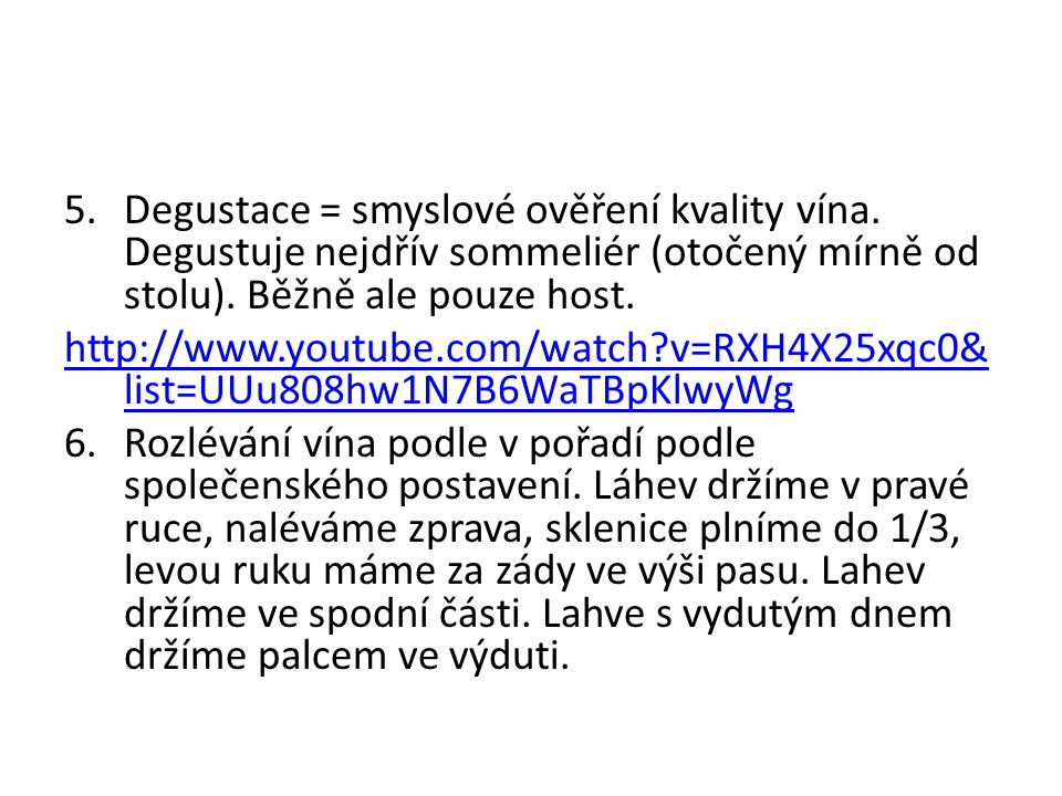 Degustace = smyslové ověření kvality vína