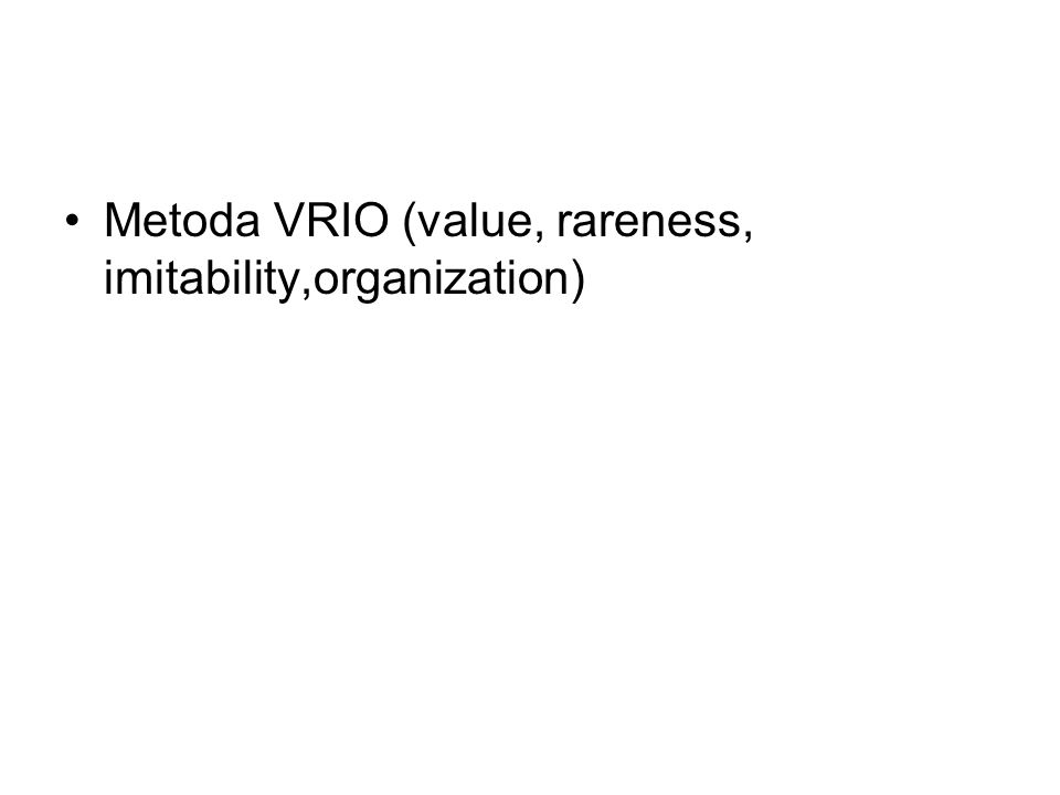 Metoda VRIO (value, rareness, imitability,organization)