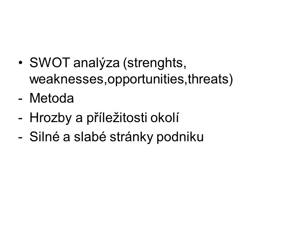 SWOT analýza (strenghts, weaknesses,opportunities,threats)