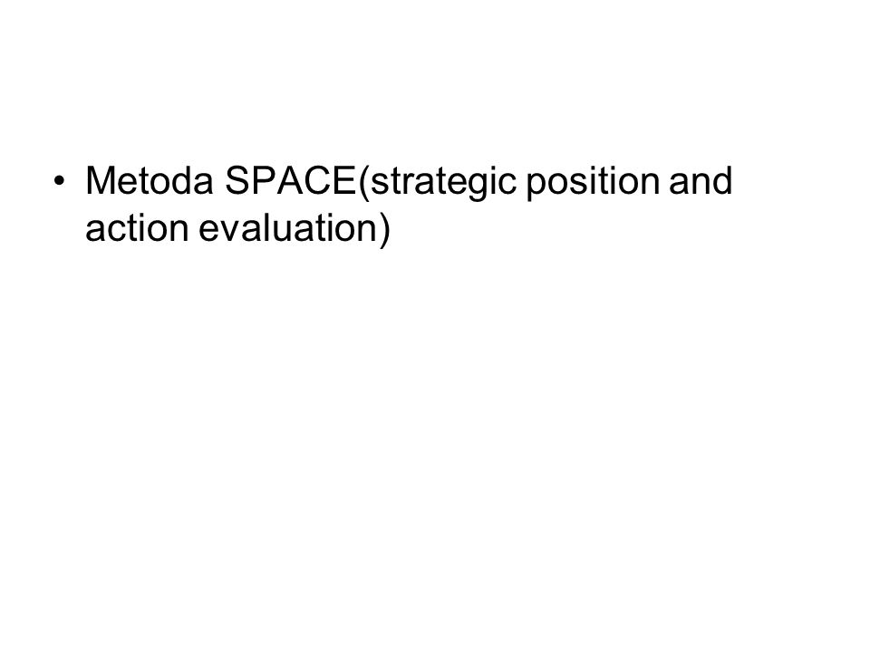 Metoda SPACE(strategic position and action evaluation)