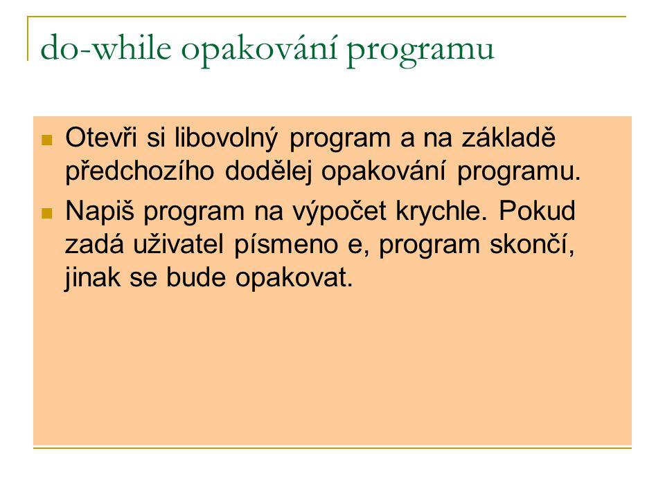 do-while opakování programu