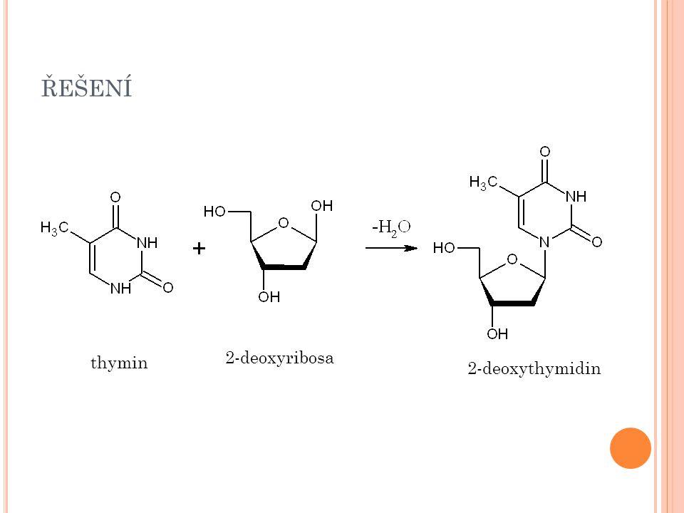 řešení 2-deoxyribosa thymin 2-deoxythymidin