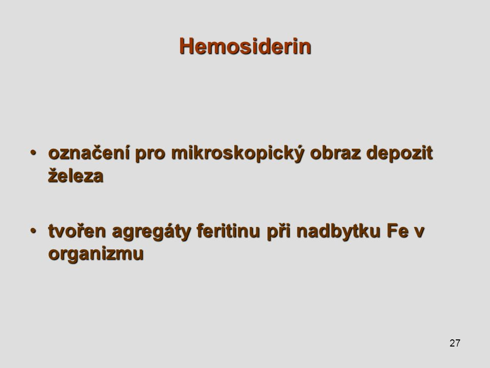Hemosiderin označení pro mikroskopický obraz depozit železa