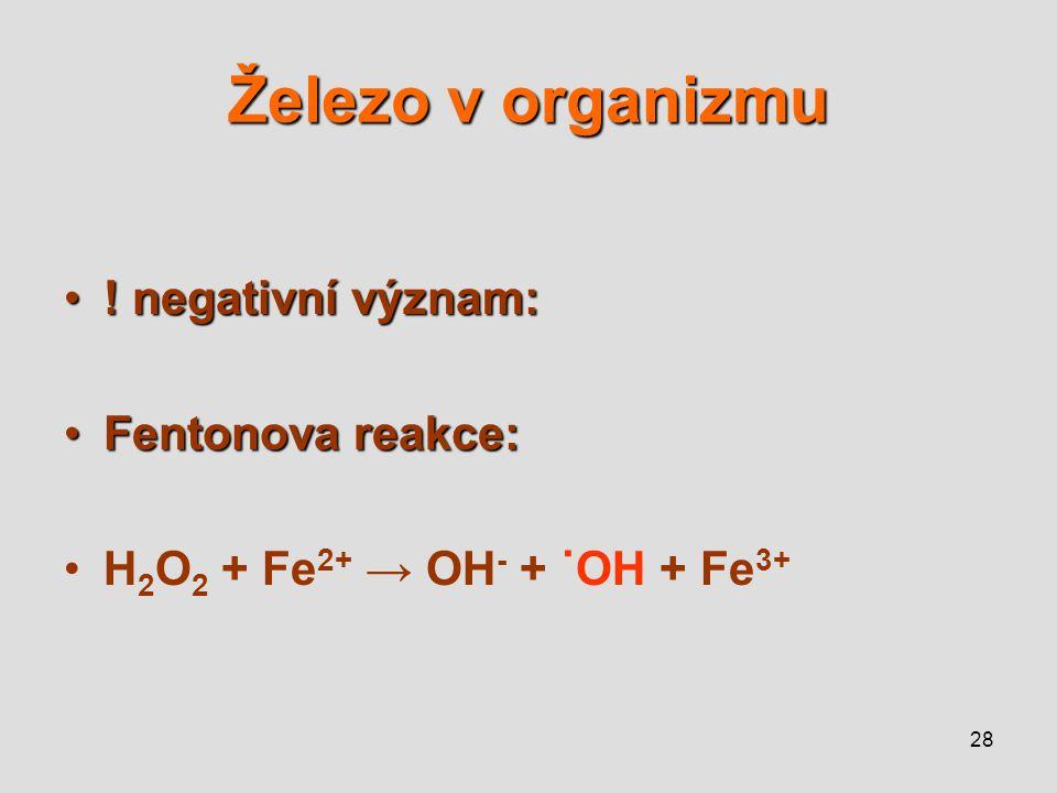 Železo v organizmu ! negativní význam: Fentonova reakce: