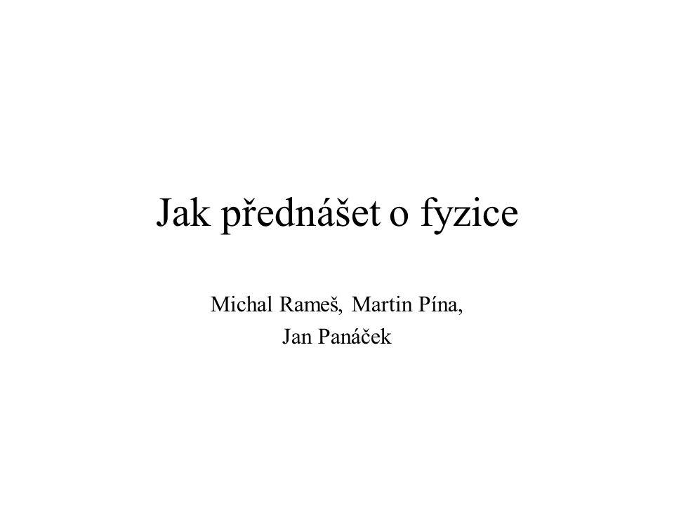 Michal Rameš, Martin Pína, Jan Panáček