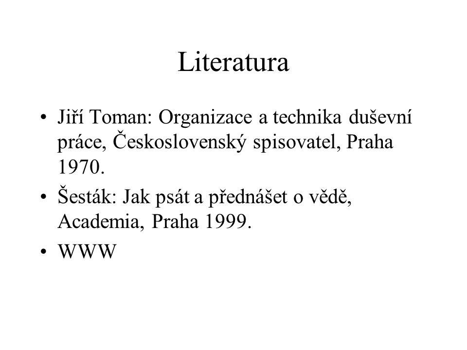 Literatura Jiří Toman: Organizace a technika duševní práce, Československý spisovatel, Praha 1970.