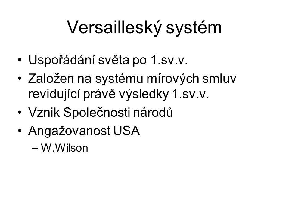 Versailleský systém Uspořádání světa po 1.sv.v.