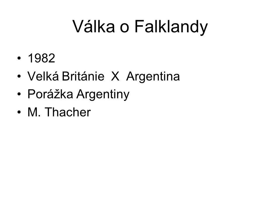 Válka o Falklandy 1982 Velká Británie X Argentina Porážka Argentiny