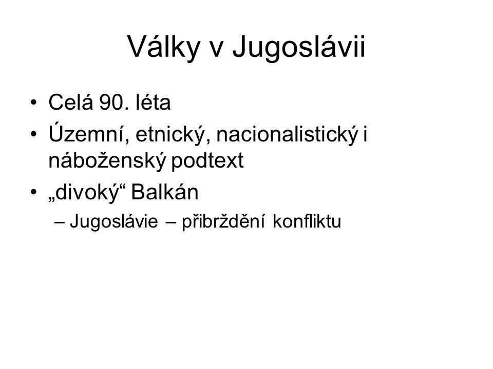 Války v Jugoslávii Celá 90. léta