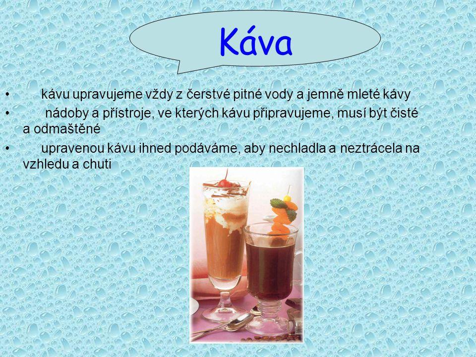 Káva kávu upravujeme vždy z čerstvé pitné vody a jemně mleté kávy