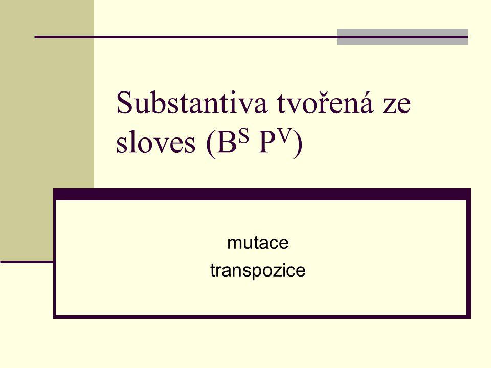 Substantiva tvořená ze sloves (BS PV)