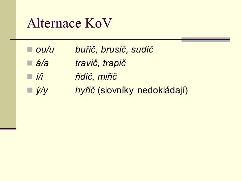 Alternace KoV ou/u buřič, brusič, sudič á/a travič, trapič