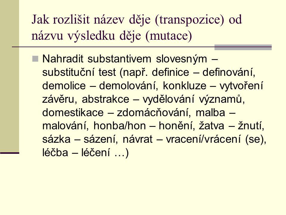 Jak rozlišit název děje (transpozice) od názvu výsledku děje (mutace)