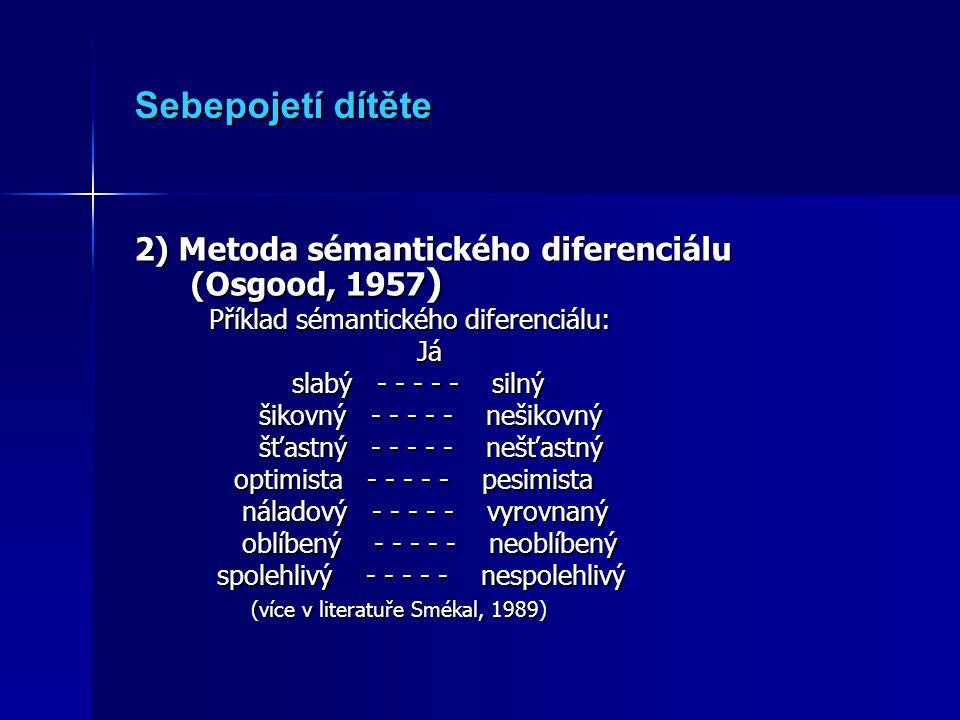 Sebepojetí dítěte 2) Metoda sémantického diferenciálu (Osgood, 1957)