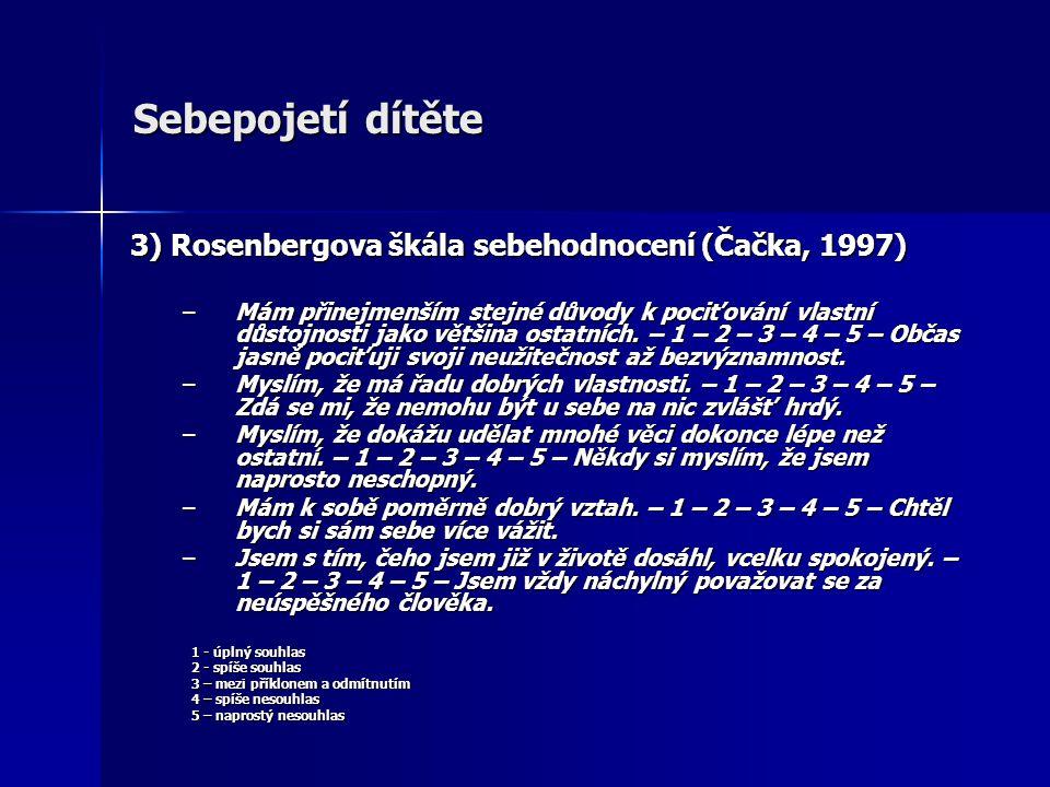 Sebepojetí dítěte 3) Rosenbergova škála sebehodnocení (Čačka, 1997)