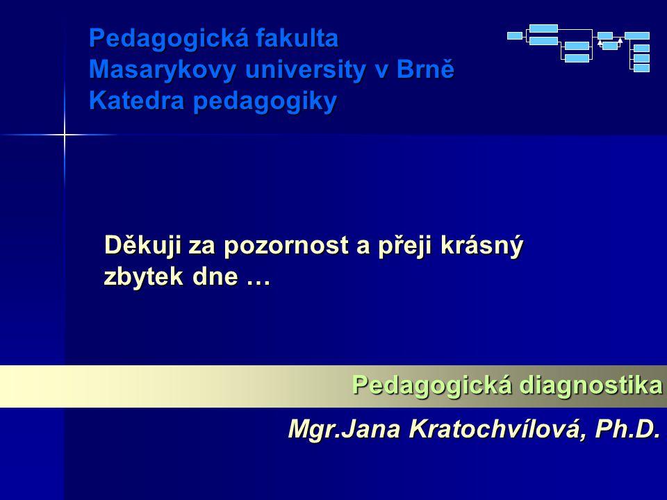 Pedagogická fakulta Masarykovy university v Brně Katedra pedagogiky