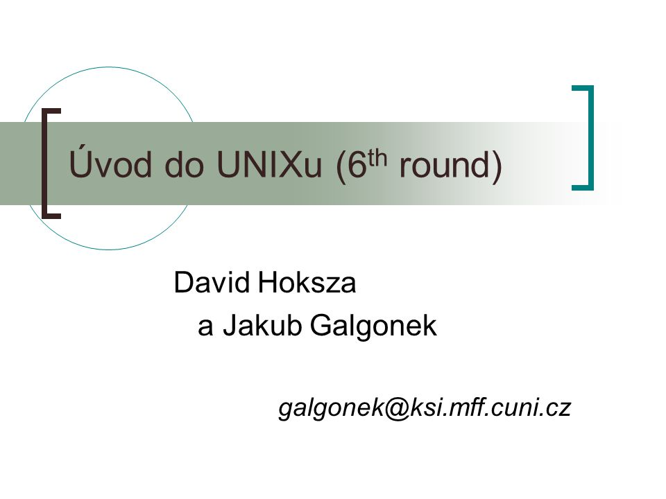 Úvod do UNIXu (6th round)