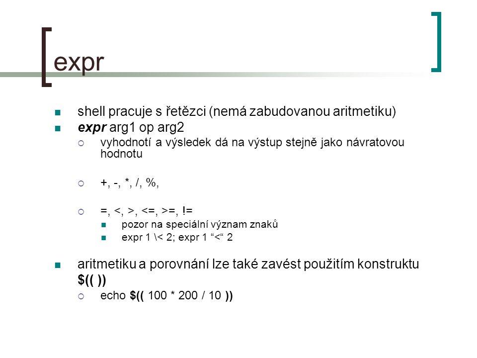 expr shell pracuje s řetězci (nemá zabudovanou aritmetiku)