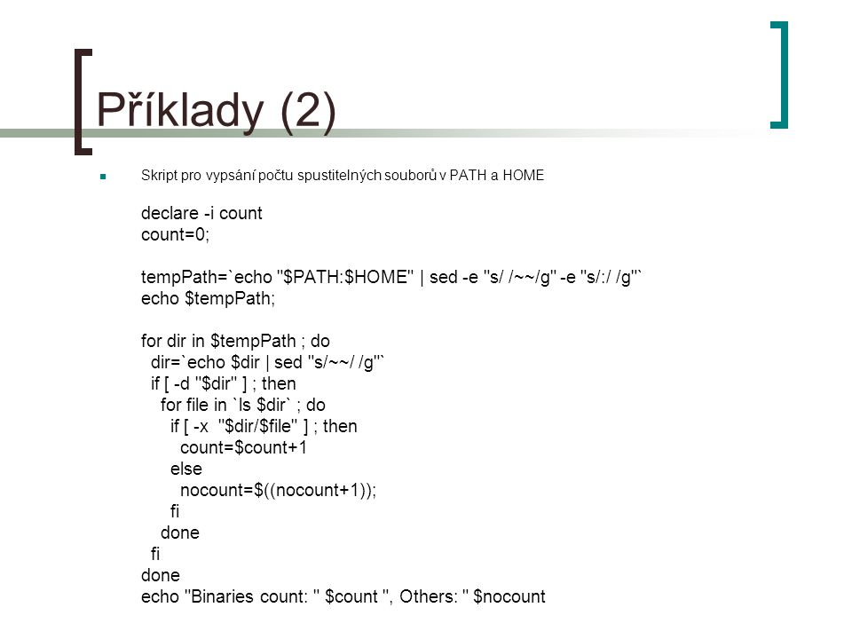 Příklady (2) declare -i count count=0;