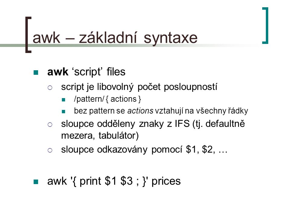 awk – základní syntaxe awk 'script' files