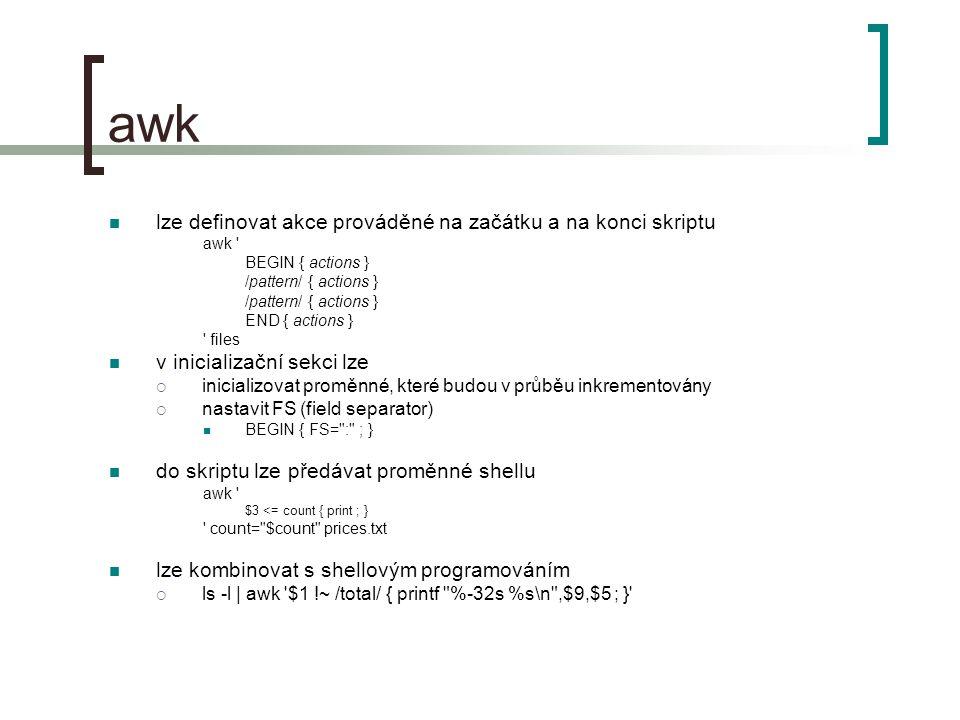 awk lze definovat akce prováděné na začátku a na konci skriptu